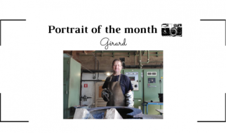 | THE PORTRAIT OF THE MONTH | - Gérard - Fusion Operator - FONTREY -cast iron foundry