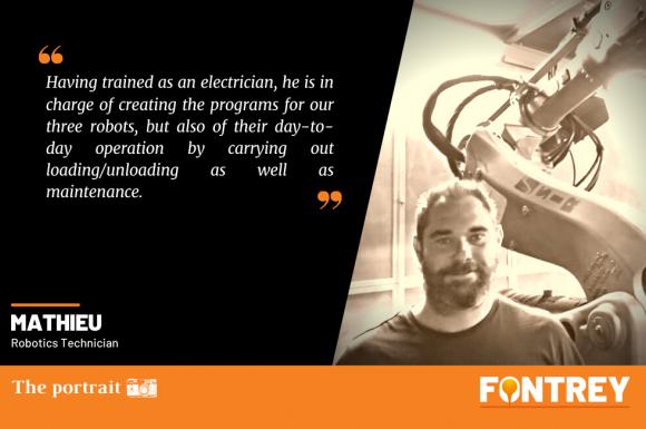   THE PORTRAIT - MATHIEU - Robotics Technician   - FONTREY