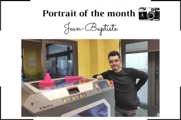   THE PORTRAIT OF THE MONTH   - Jean-Baptiste - Industrial designer