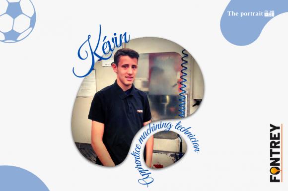   PORTRAIT KEVIN - APPRENTICE MACHINING TECHNICIAN   - FONTREY