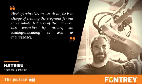 | THE PORTRAIT - MATHIEU - Robotics Technician | - FONTREY
