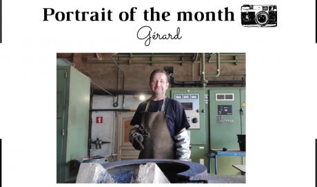 | THE PORTRAIT OF THE MONTH | - Gérard - Fusion Operator - FONTREY - cast iron foundry
